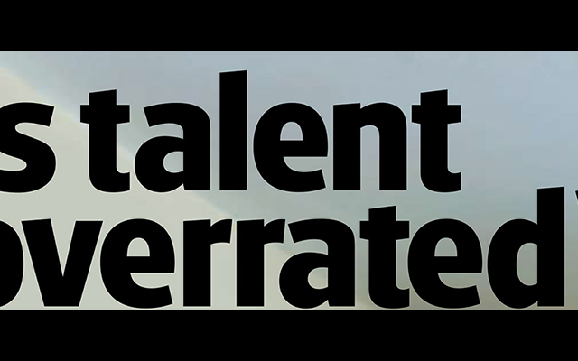 photo for Is Talent Overrated?