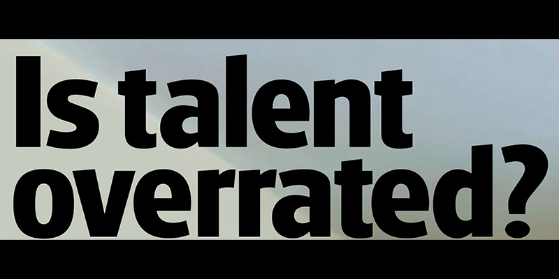 Image for Is Talent Overrated?