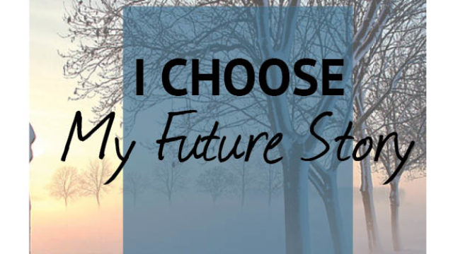 Image for I Choose…My Future Story