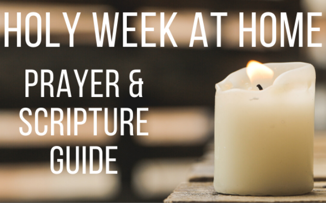 photo for Holy Week at Home: Prayer & Scripture Guide