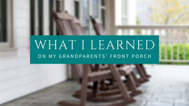 Image for What I Learned on My Grandparents' Front Porch
