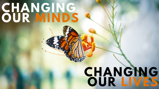 Image for Changing Our Minds, Changing Our Lives