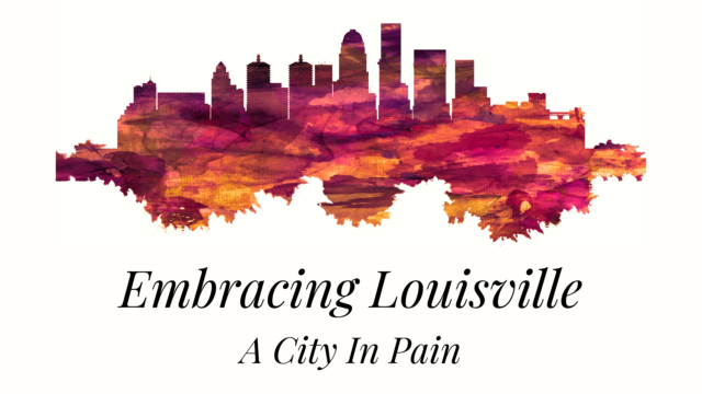 Image for Embracing Louisville: A City in Pain