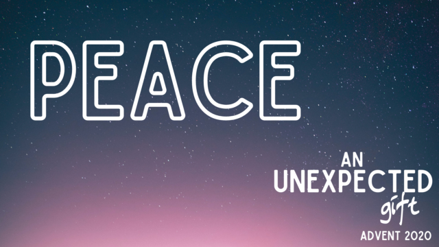 Image for An Unexpected Gift: Peace
