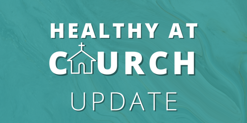 Image for Healthy at Church Update: August 2021